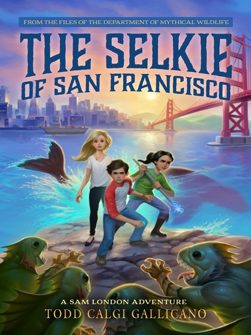 Title details for The Selkie of San Francisco by Todd Calgi Gallicano - Wait list