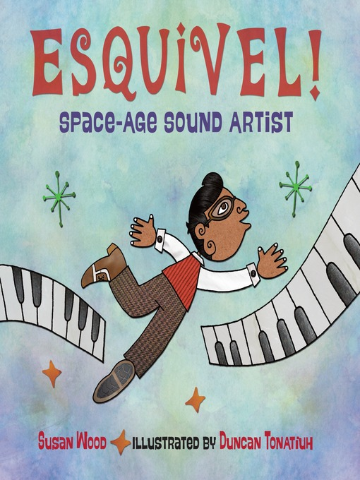 Title details for Esquivel! Space-Age Sound Artist by Susan Wood - Available