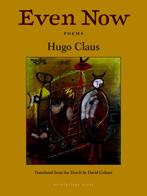 Title details for Even Now by Hugo Claus - Available