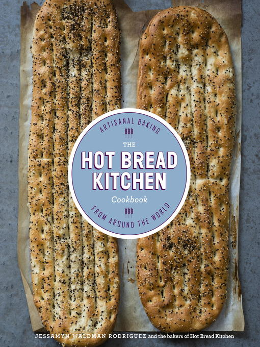Title details for The Hot Bread Kitchen Cookbook by Jessamyn Waldman Rodriguez - Available