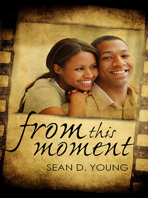 Title details for From This Moment by Sean D. Young - Available