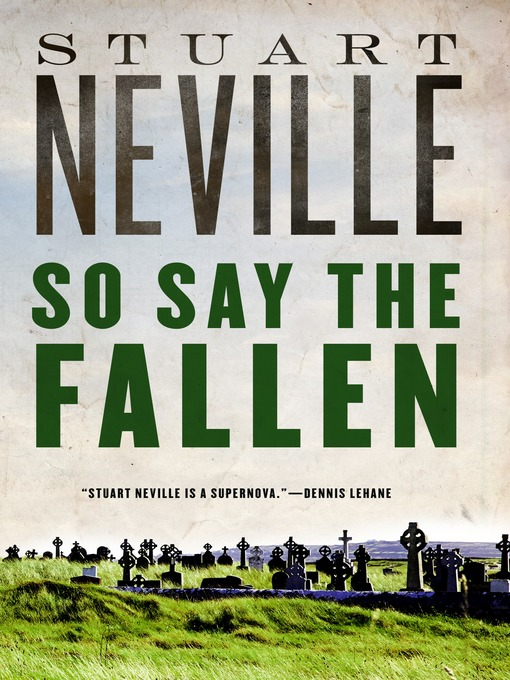 Title details for So Say the Fallen by Stuart Neville - Available