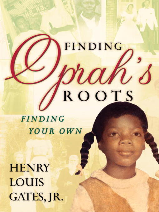 Title details for Finding Oprah's Roots by Henry Louis Gates, Jr. - Available