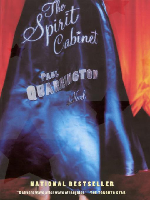 Title details for The Spirit Cabinet by Paul Quarrington - Available