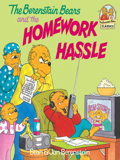 Title details for The Berenstain Bears and the Homework Hassle by Stan Berenstain - Available