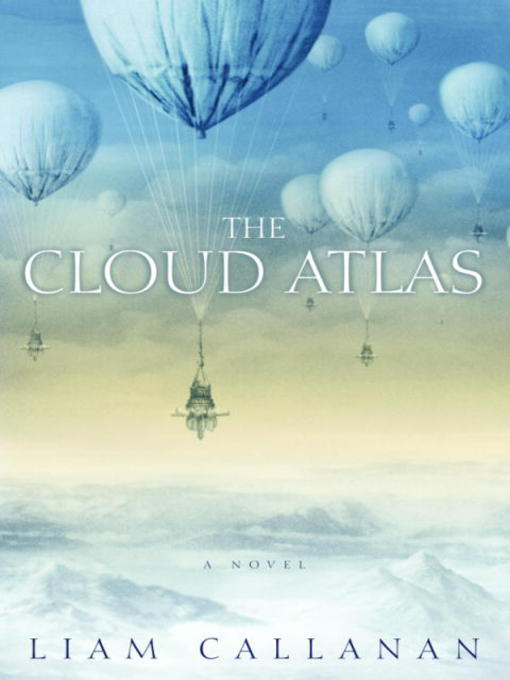 Title details for The Cloud Atlas by Liam Callanan - Available