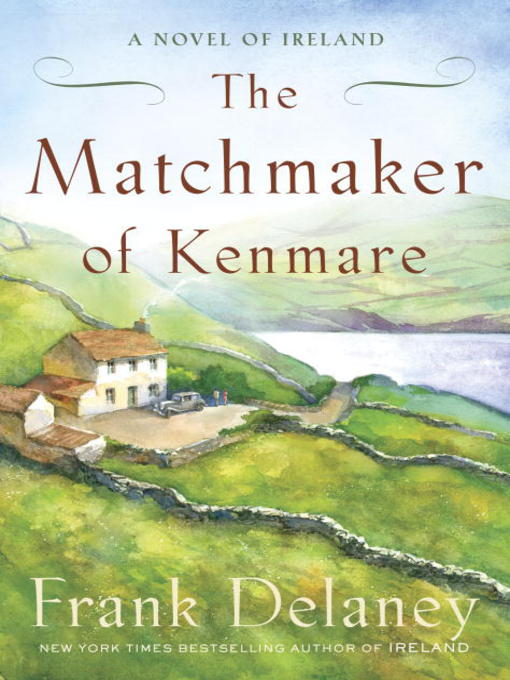 Title details for The Matchmaker of Kenmare by Frank Delaney - Wait list