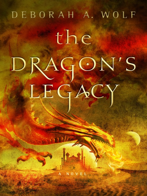 Title details for The Dragon's Legacy by Deborah A. Wolf - Available