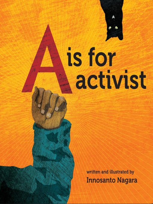 Title details for A is for Activist by Innosanto Nagara - Available