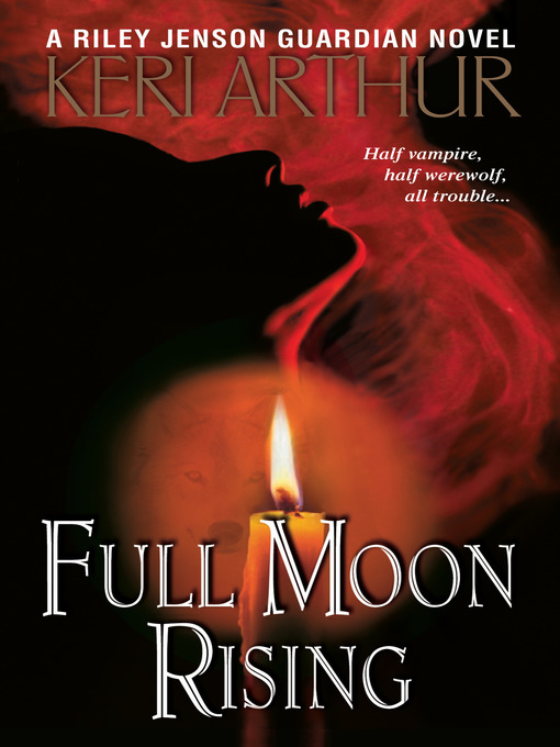 Title details for Full Moon Rising by Keri Arthur - Available