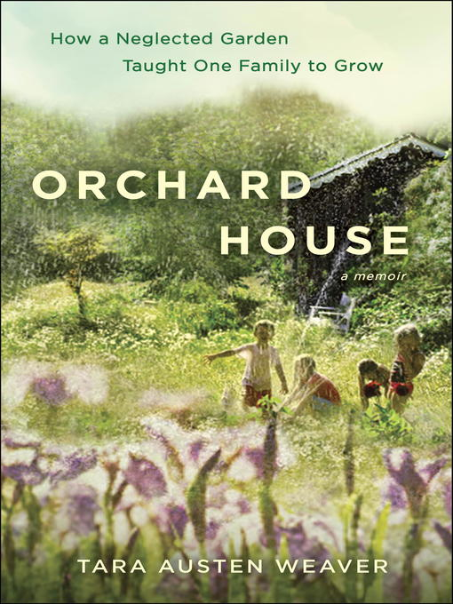 Title details for Orchard House by Tara Austen Weaver - Available