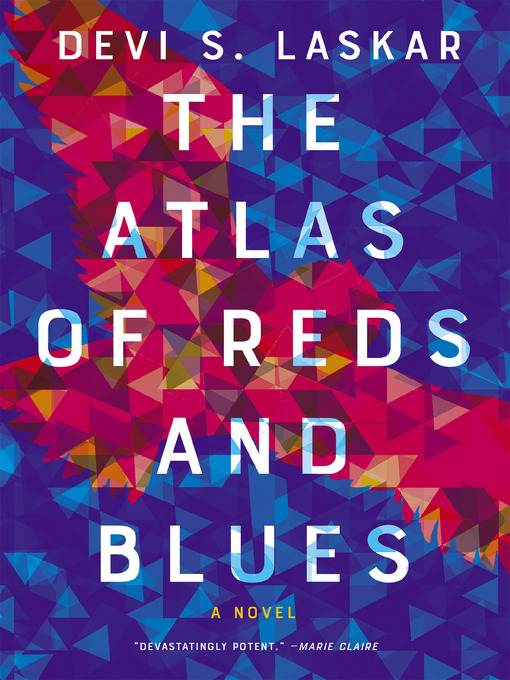 Title details for The Atlas of Reds and Blues by Devi S. Laskar - Available
