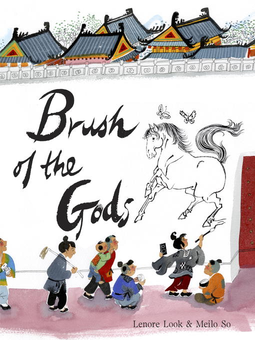 Title details for Brush of the Gods by Lenore Look - Available