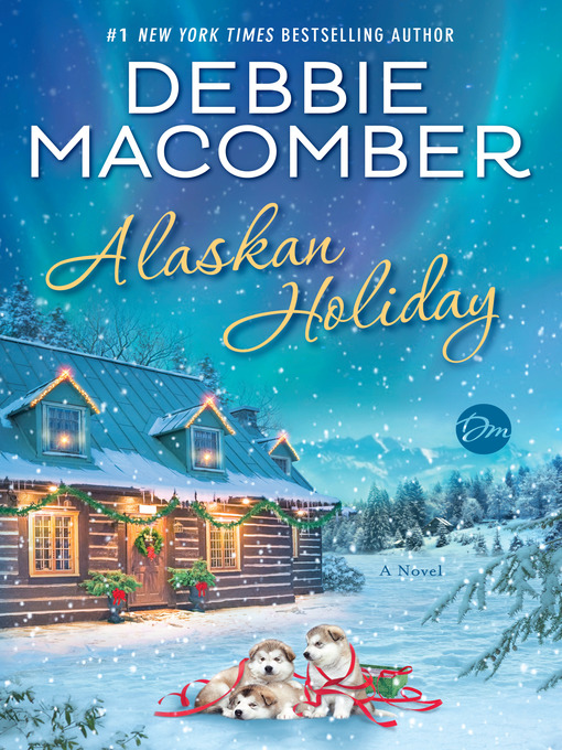 Title details for Alaskan Holiday by Debbie Macomber - Available
