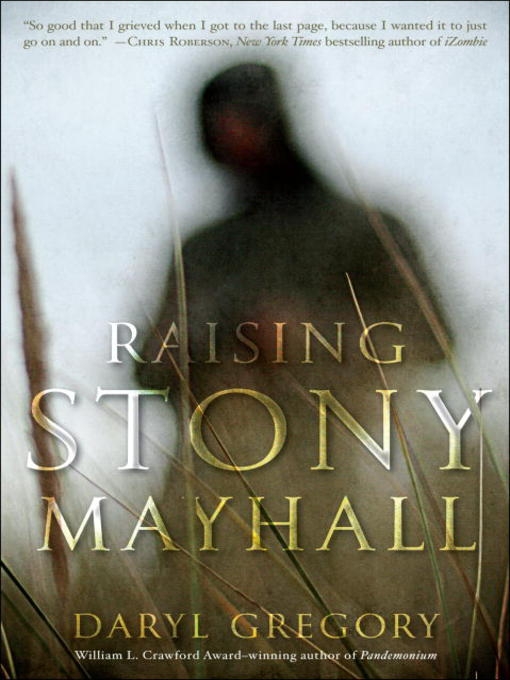 Title details for Raising Stony Mayhall by Daryl Gregory - Available