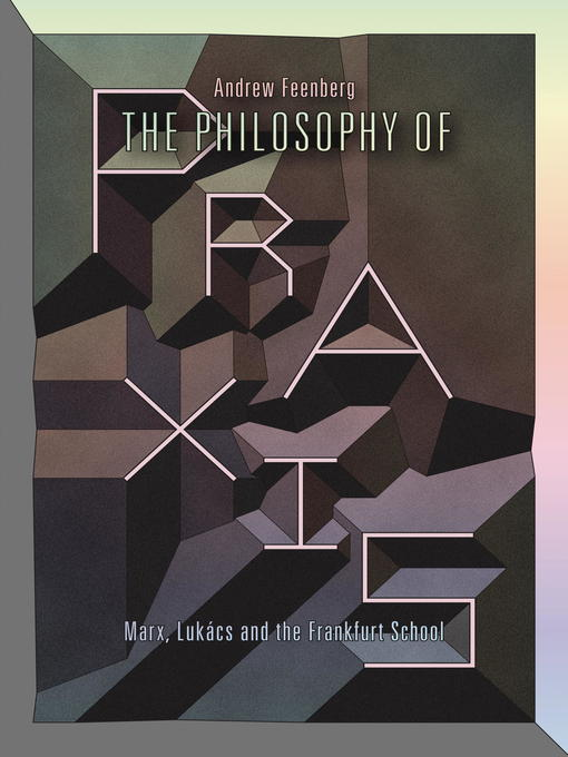 Title details for The Philosophy of Praxis by Andrew Feenberg - Available