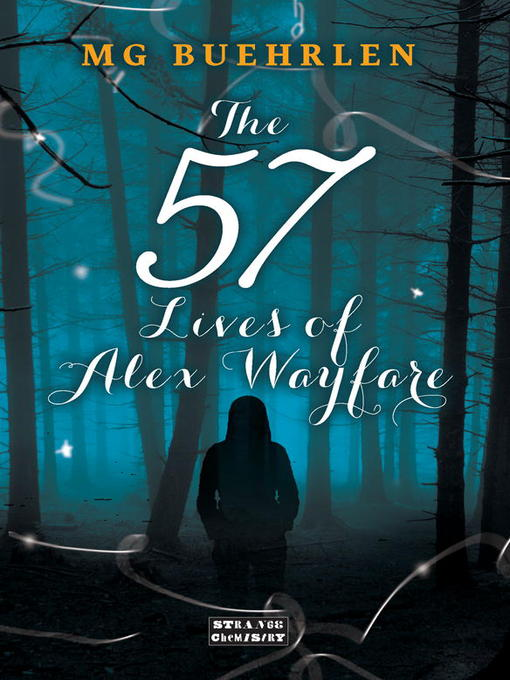 Title details for The Fifty-Seven Lives of Alex Wayfare by MG Buehrlen - Available