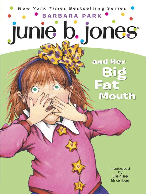 Title details for Junie B. Jones and Her Big Fat Mouth by Barbara Park - Wait list