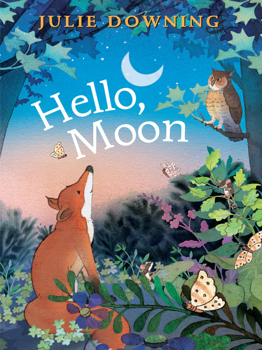 Title details for Hello, Moon by Julie Downing - Wait list