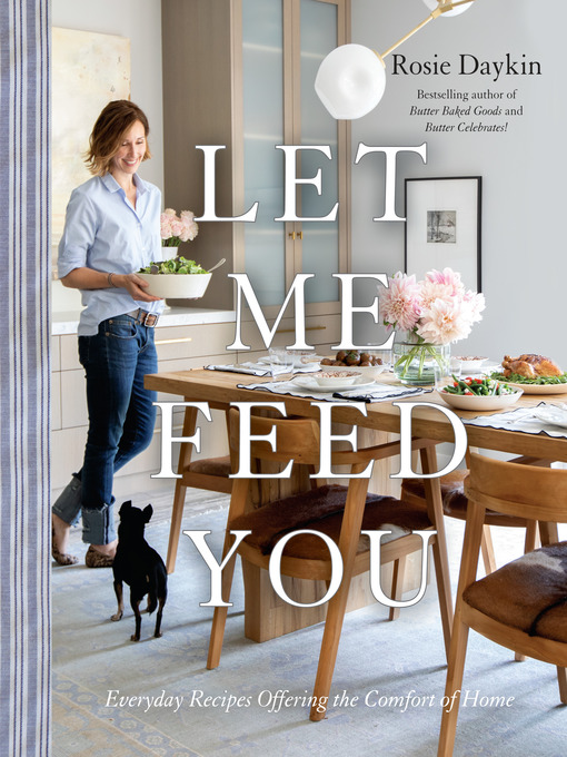 Title details for Let Me Feed You by Rosie Daykin - Available