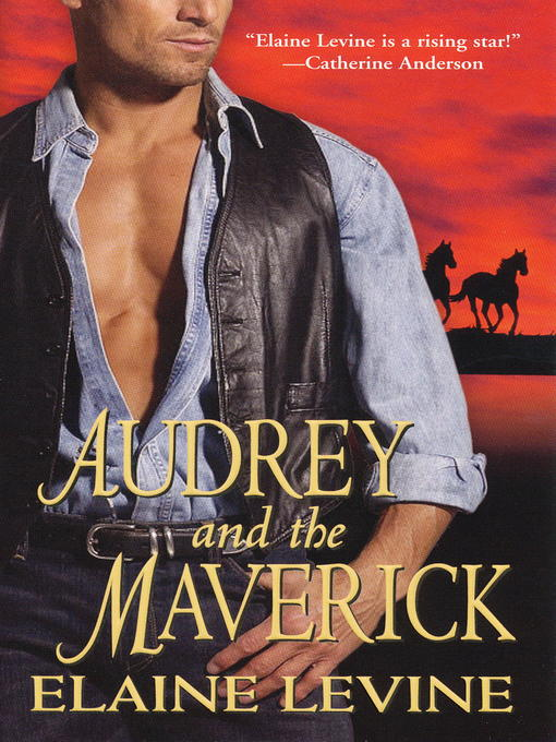 Title details for Audrey and the Maverick by Elaine Levine - Available