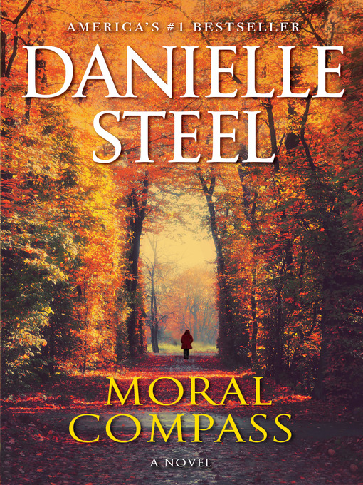 Title details for Moral Compass by Danielle Steel - Wait list