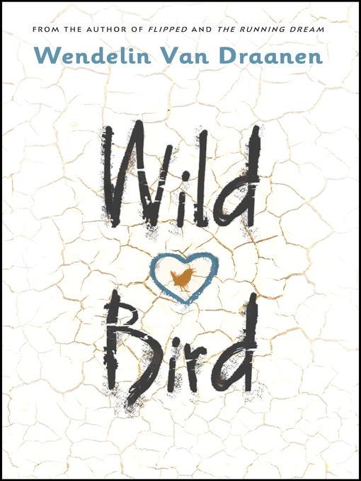 Title details for Wild Bird by Wendelin Van Draanen - Wait list