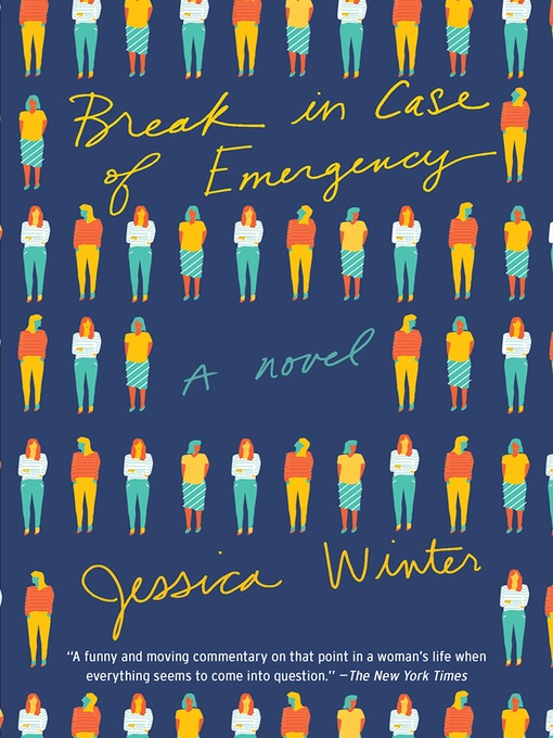 Title details for Break in Case of Emergency by Jessica Winter - Available