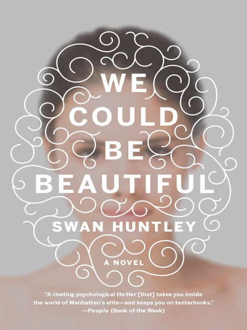 Title details for We Could Be Beautiful by Swan Huntley - Available