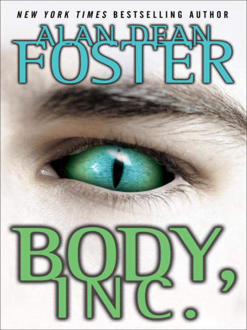 Title details for Body, Inc. by Alan Dean Foster - Available