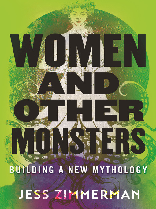 Title details for Women and Other Monsters by Jess Zimmerman - Available