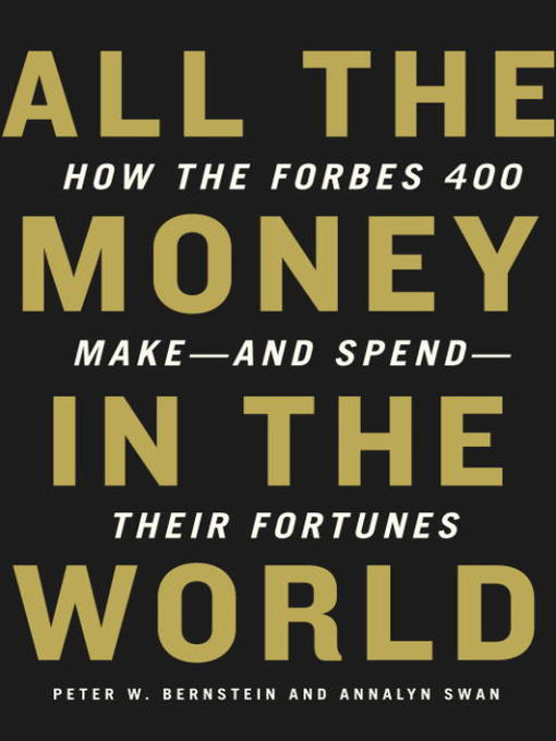 Title details for All the Money in the World by Peter W. Bernstein - Available