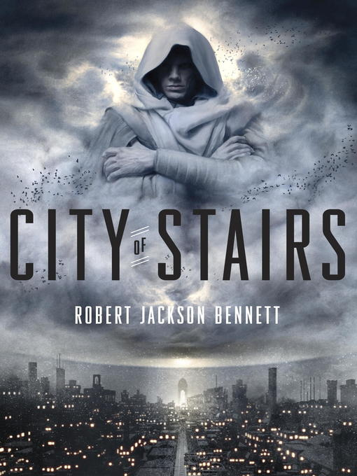Title details for City of Stairs by Robert Jackson Bennett - Available