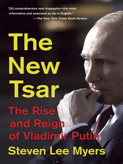 Title details for The New Tsar by Steven Lee Myers - Available