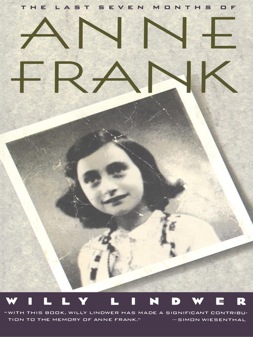 an overview of the last seven months of anne frank Survey of western philosophyrussell an overview of the last seven months of anne frank is the major flaws of dualism consi last tape by samuel plot.