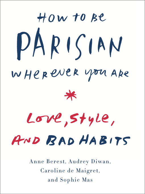Title details for How to Be Parisian Wherever You Are by Anne Berest - Wait list