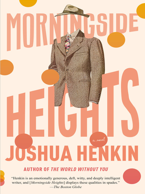 Title details for Morningside Heights by Joshua Henkin - Wait list