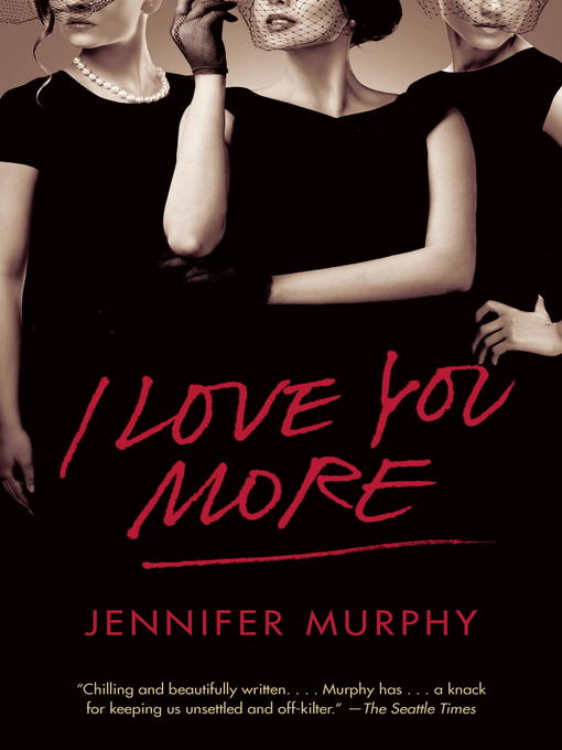Title details for I Love You More by Jennifer Murphy - Available