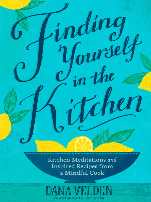 Title details for Finding Yourself in the Kitchen by Dana Velden - Available