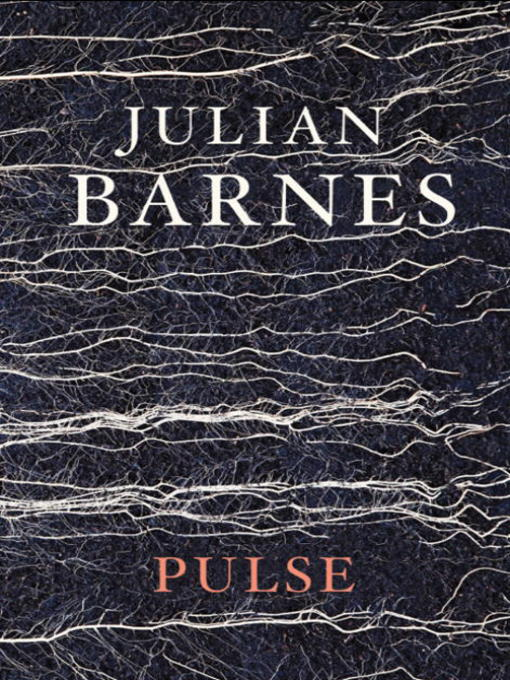 Title details for Pulse by Julian Barnes - Available