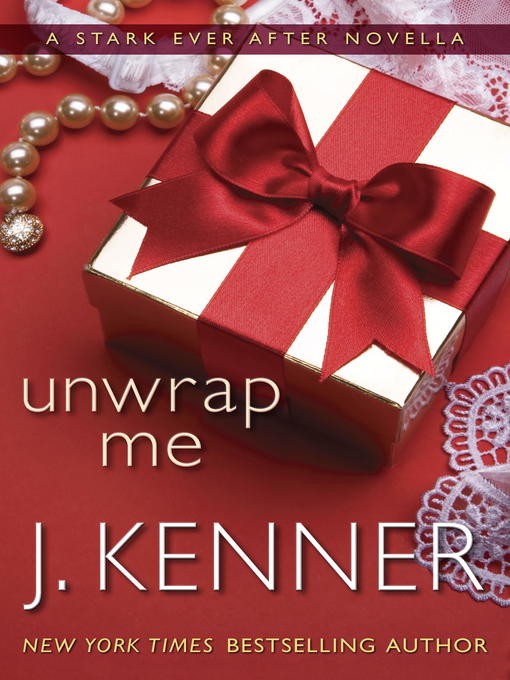 Title details for Unwrap Me by J. Kenner - Available