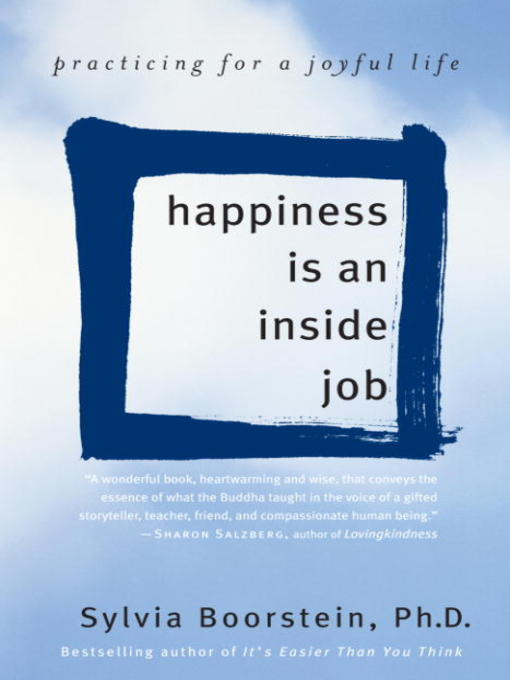 Title details for Happiness Is an Inside Job by Sylvia Boorstein, Ph.D. - Wait list