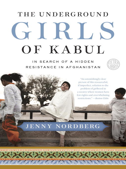 Title details for The Underground Girls of Kabul by Jenny Nordberg - Wait list