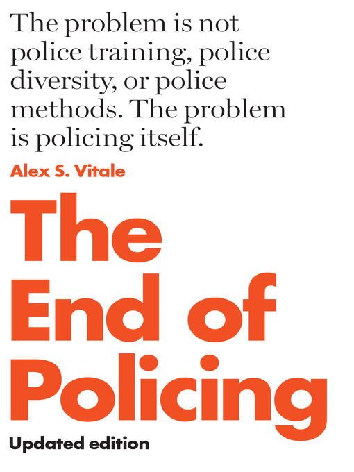 Title details for The End of Policing by Alex S. Vitale - Available