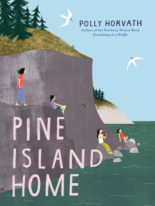 Title details for Pine Island Home by Polly Horvath - Wait list