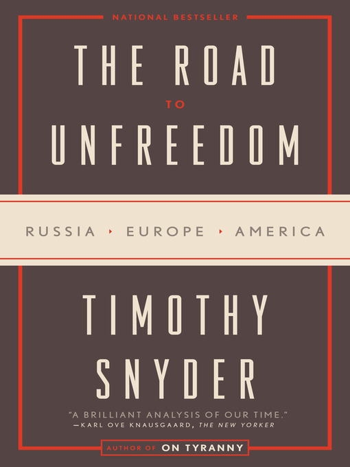 Title details for The Road to Unfreedom by Timothy Snyder - Available