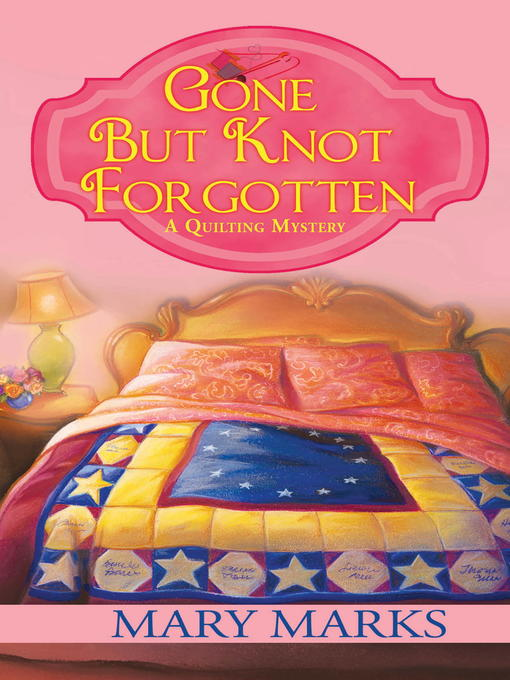 Title details for Gone But Knot Forgotten by Mary Marks - Wait list