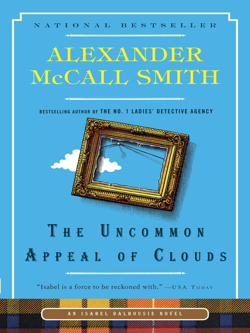 Title details for The Uncommon Appeal of Clouds by Alexander McCall Smith - Available