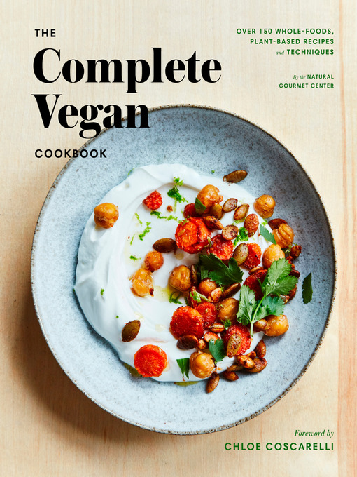 Title details for The Complete Vegan Cookbook by Natural Gourmet - Available