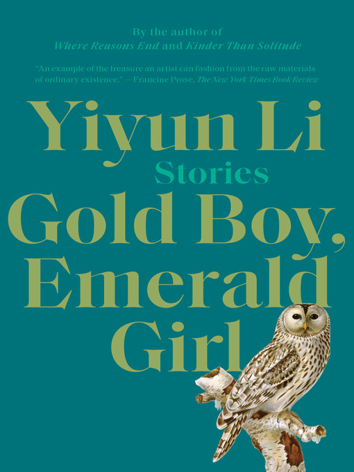 Title details for Gold Boy, Emerald Girl by Yiyun Li - Available